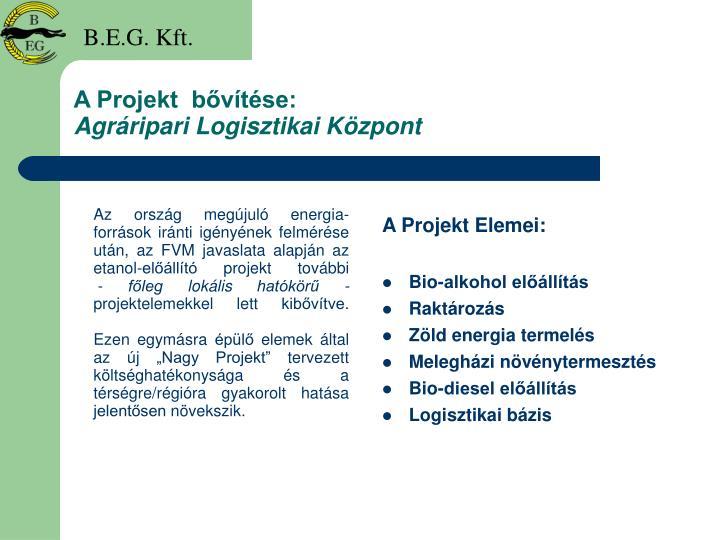 A projekt b v t se agr ripari logisztikai k zpont
