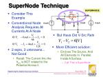 supernode technique