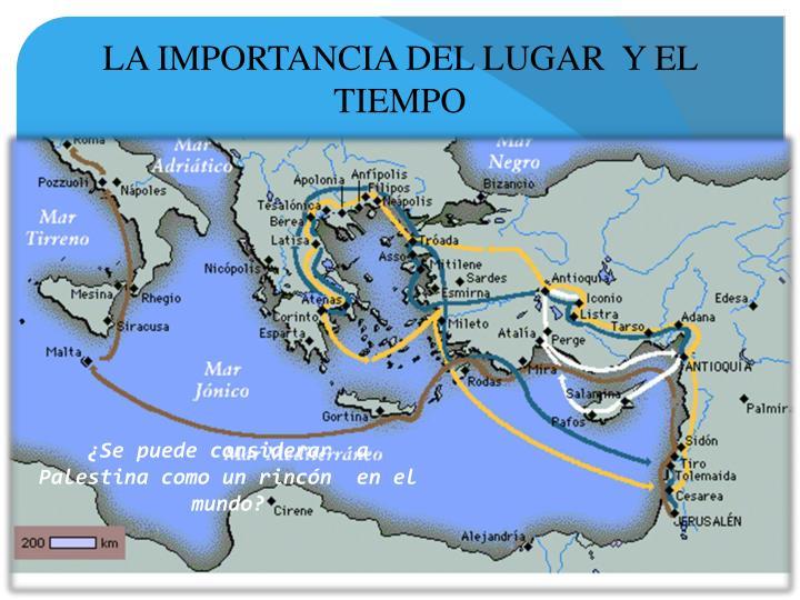 LA IMPORTANCIA DEL LUGAR  Y EL TIEMPO