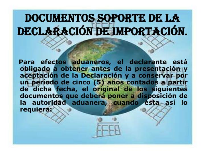DOCUMENTOS SOPORTE DE LA DECLARACIÓN DE IMPORTACIÓN