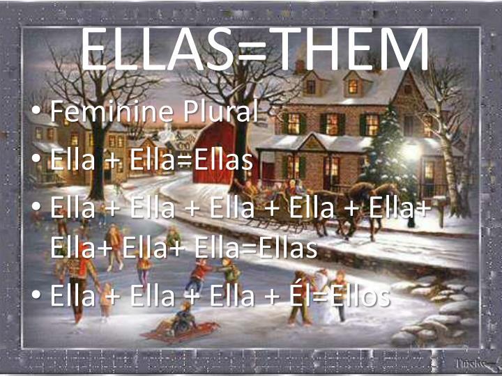 ELLAS=THEM