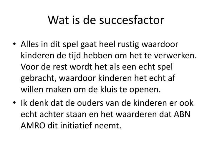 Wat is de succesfactor