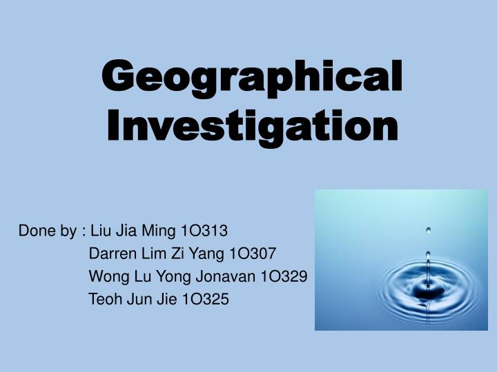 geographical investigation n.