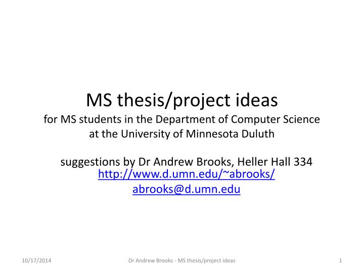 suggested thesis for computer science students The msc by research theoretical computer science enables of a thesis embodying a project suggested by a company each spring, students prepare and.