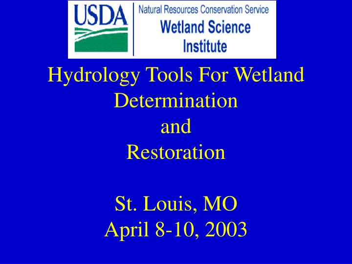 hydrology tools for wetland determination and restoration st louis mo april 8 10 2003