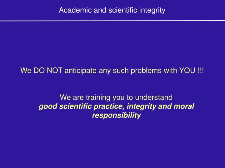Academic and scientific integrity