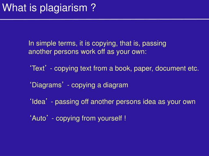 What is plagiarism ?
