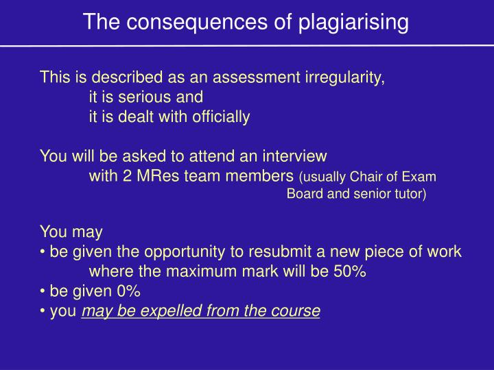The consequences of plagiarising