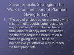 seven specific strategies that work from members of planned giving today