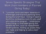 seven specific strategies that work from members of planned giving today4