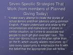 seven specific strategies that work from members of planned giving today6