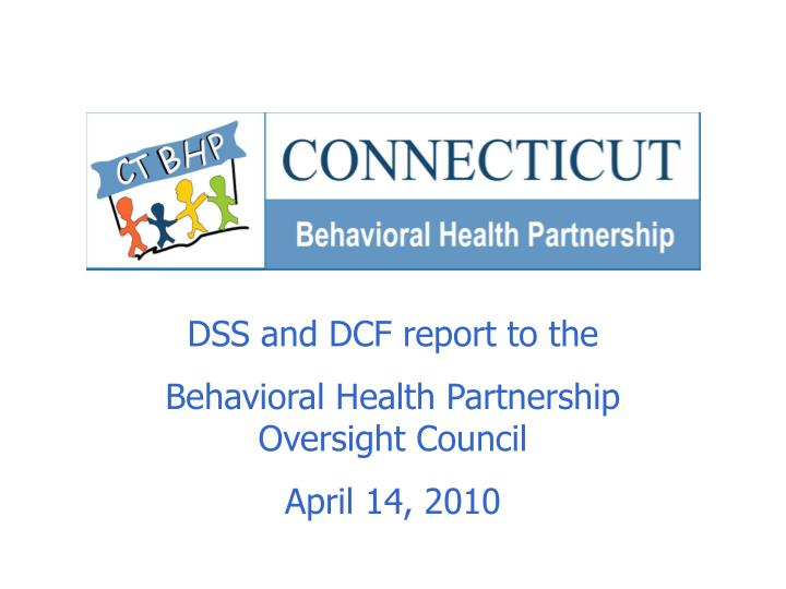 DSS and DCF report to the