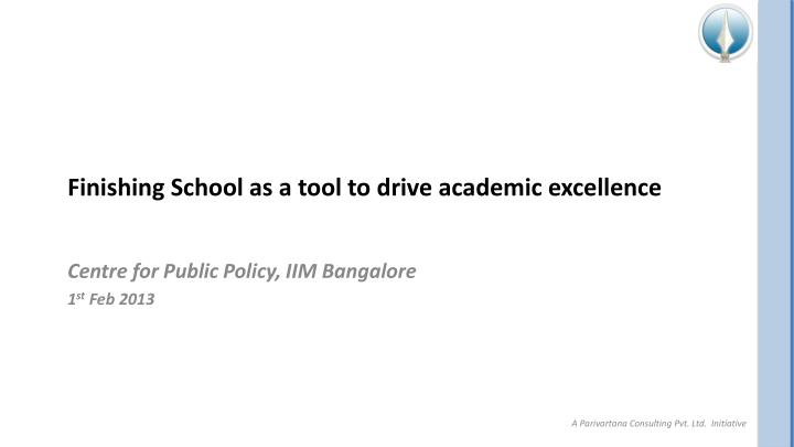 Finishing school as a tool to drive academic excellence