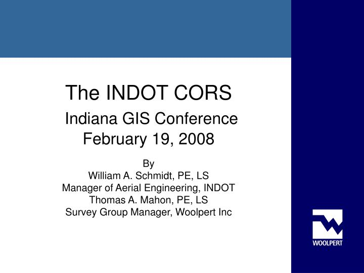 The indot cors indiana gis conference february 19 2008