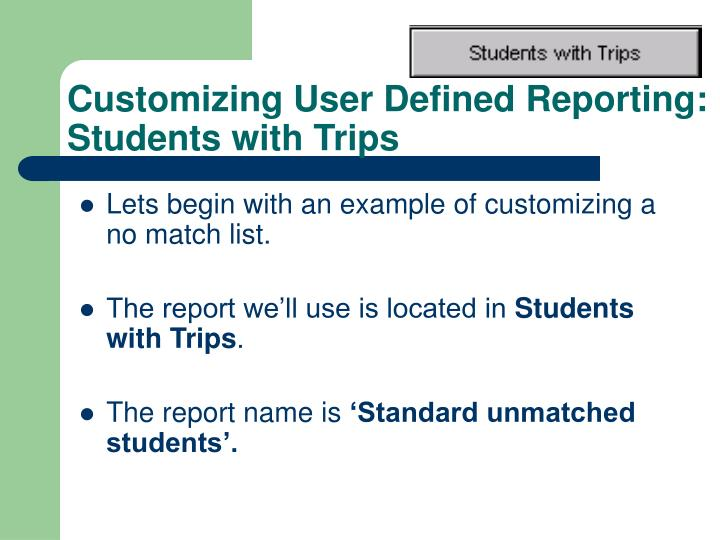 Customizing User Defined Reporting: