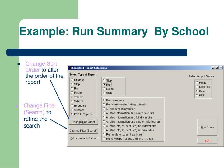 Example: Run Summary  By School