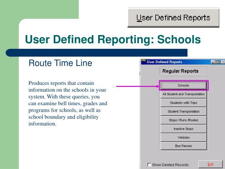 User Defined Reporting: Schools