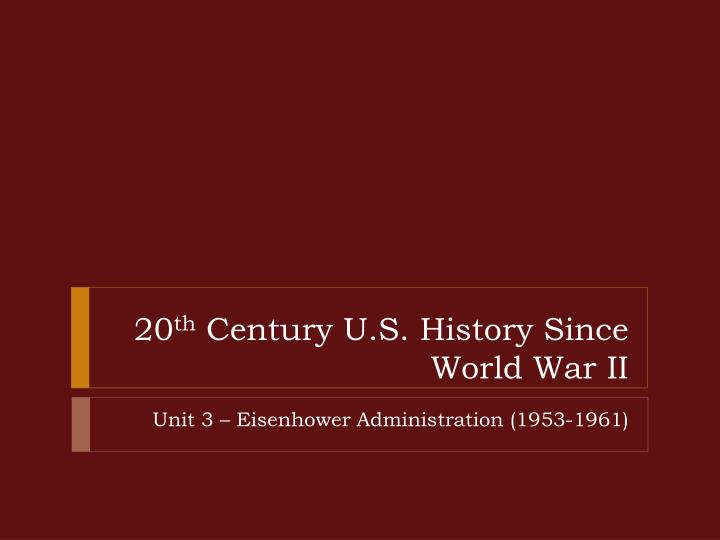 20 th century u s history since world war ii