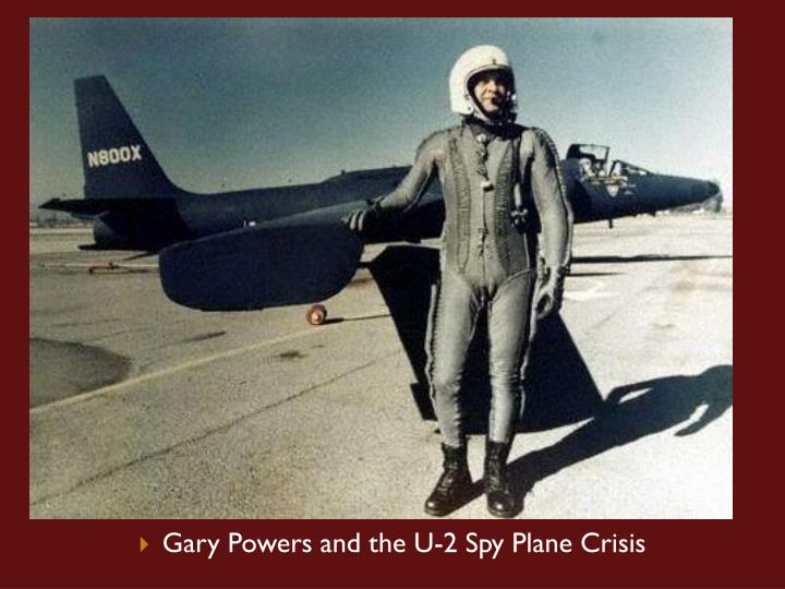 Gary Powers and the U-2 Spy Plane Crisis