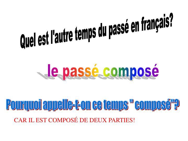 Quel est l'autre temps du passé en français?
