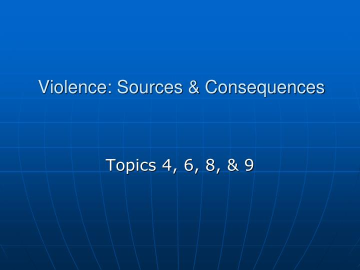 violence sources consequences n.