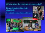 what makes the program so successful