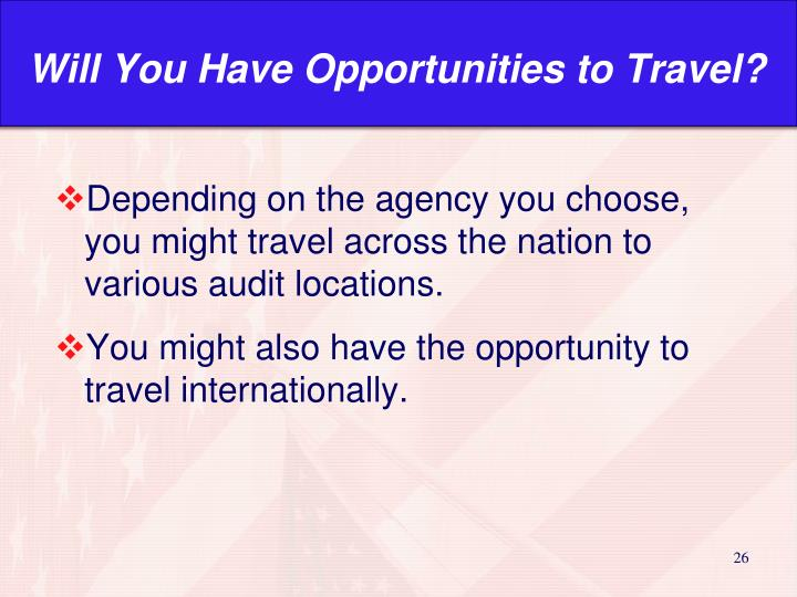 Will You Have Opportunities to Travel?