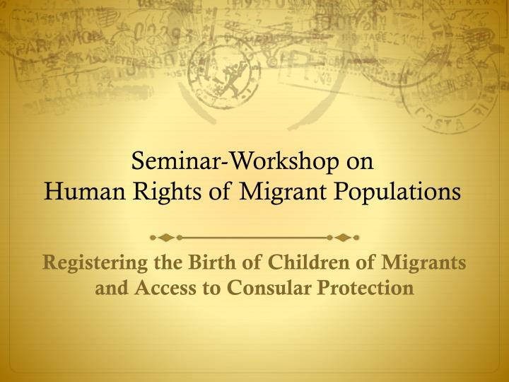 seminar workshop on human rights of migrant populations n.