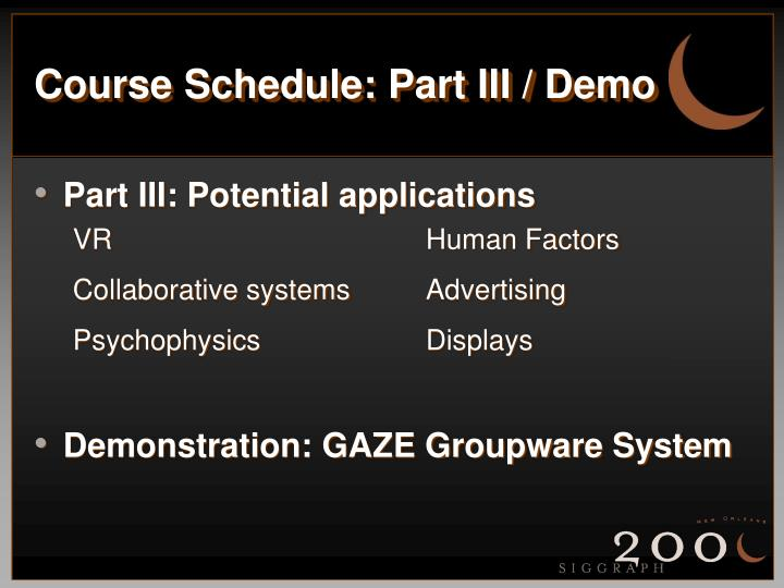 Course Schedule: Part III / Demo