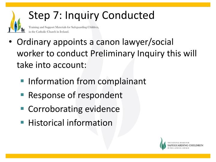 Ordinary appoints a canon lawyer/social worker to conduct Preliminary Inquiry this will take into account: