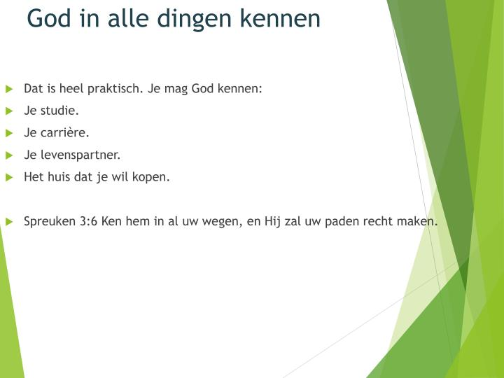 God in alle dingen kennen