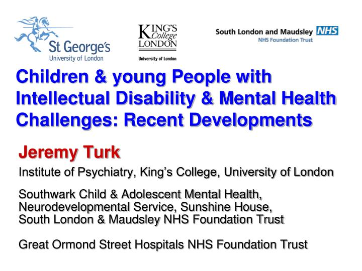 PPT - Jeremy Turk Institute of Psychiatry, King's College