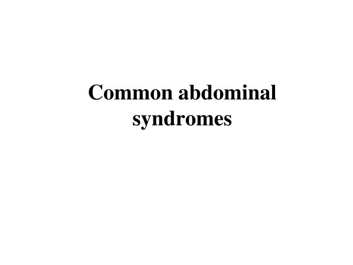 Common abdominal syndromes
