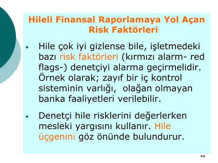 Hileli Finansal Raporlamaya Yol Açan Risk Faktörleri