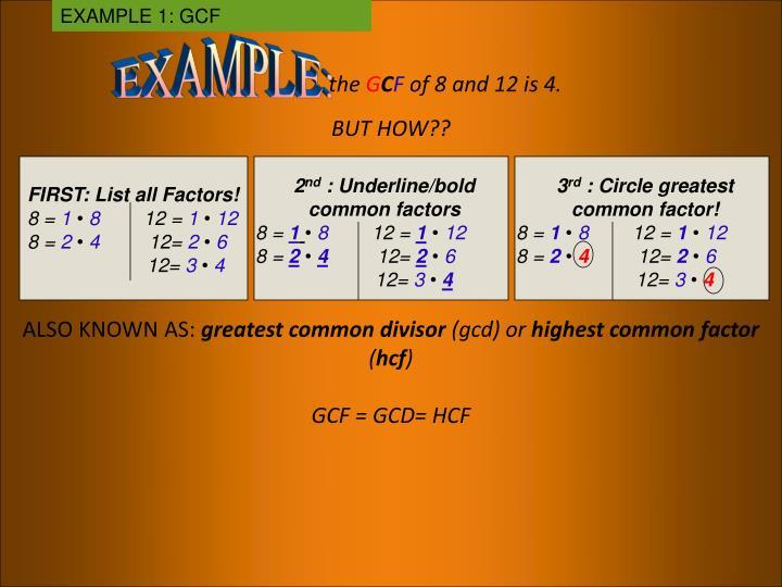 EXAMPLE 1: GCF