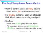 enabling privacy aware access control