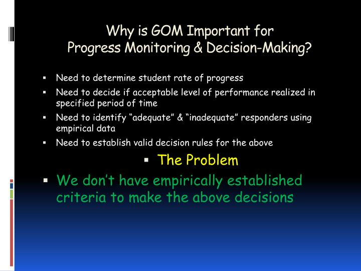 Why is gom important for progress monitoring decision making