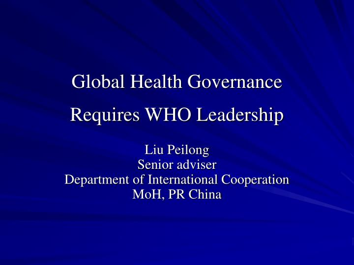 global health governance requires who leadership n.
