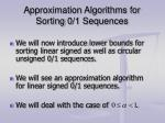 approximation algorithms for sorting 0 1 sequences