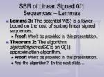 sbr of linear signed 0 1 sequences lemmas