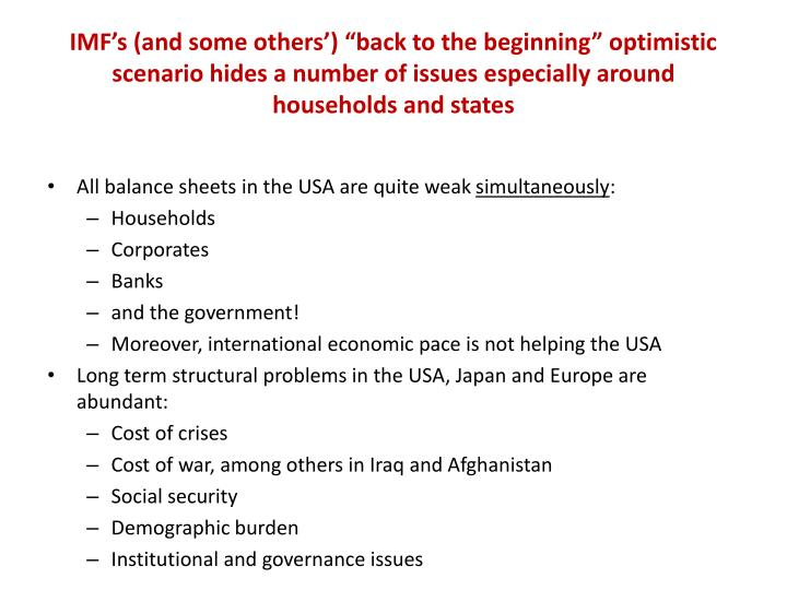 "IMF's (and some others') ""back to the beginning"" optimistic scenario hides a number of issues especially around households and states"