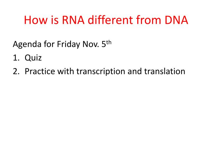 How is RNA different from DNA