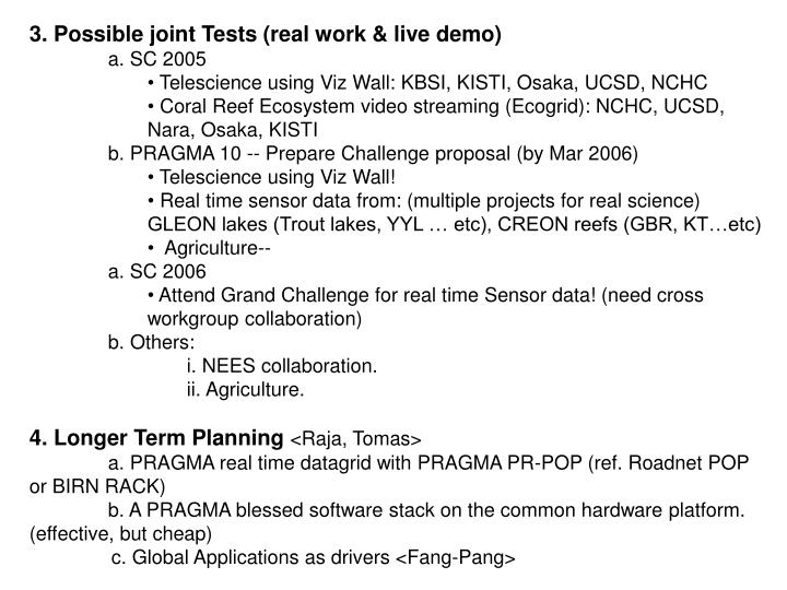 3. Possible joint Tests (real work & live demo)