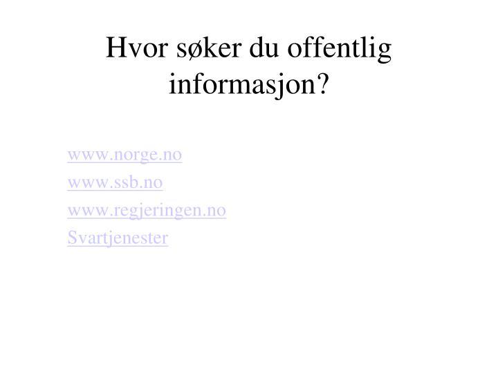 Hvor søker du offentlig informasjon?