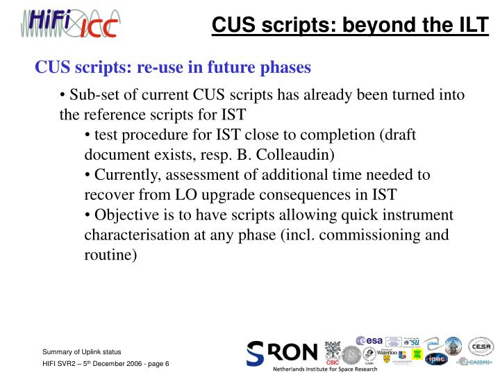 CUS scripts: beyond the ILT