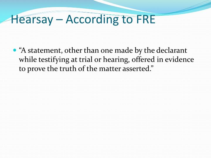 Hearsay – According to FRE