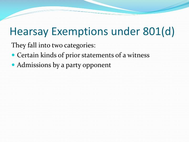 Hearsay Exemptions under 801(d)