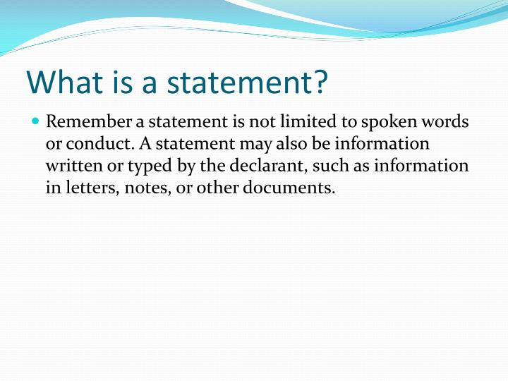 What is a statement?