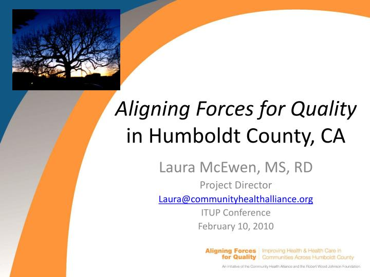 Aligning forces for quality in humboldt county ca