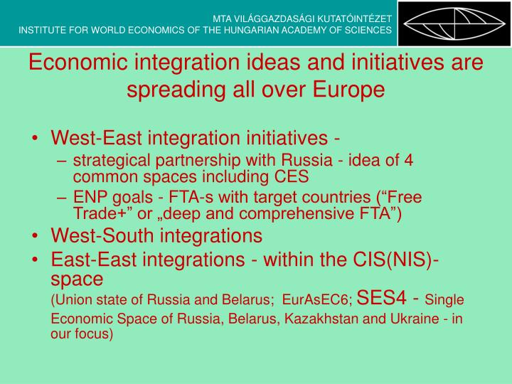 Economic integration ideas and initiatives are spreading all over europe